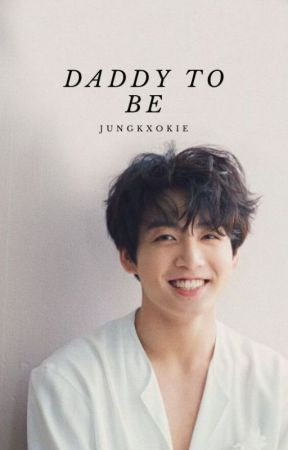 Daddy to be: Jeon Jungkook by jungkxokie