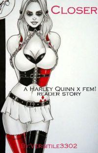 """Closer"" Harley Quinn X Reader cover"