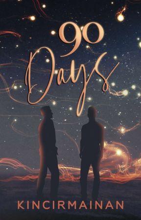90 Days by kincirmainan