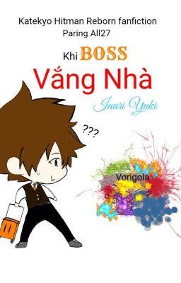 Đọc truyện Khi Boss Vắng Nhà (KHR fanfic-All27)
