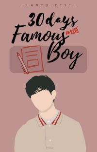 30 Days with Famous Boy (TAHAP REVISI) cover