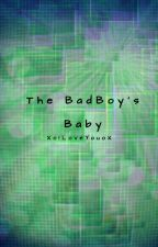 The Bad Boys Baby! {completed} by XoILoveYouoX