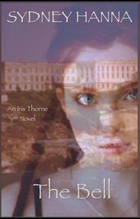 The Bell [An Iris Thorne Novel] by yendys7anna