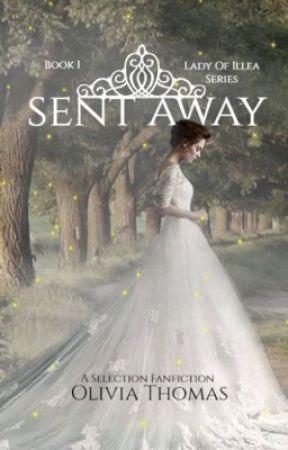 Sent Away:  A Selection Novel. [Discontinued] by hylxliva
