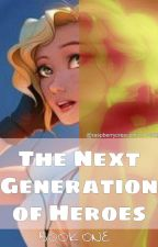 The Next Generation Of Heroes | 1 ✓ by raspberrycrescent