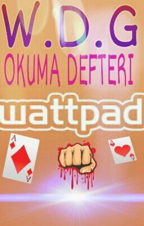 W.D.G OKUMA DEFTERI by W_D_G_YAZARLAR