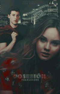 Posesión{Shawn Mendes Fan Fiction}* cover