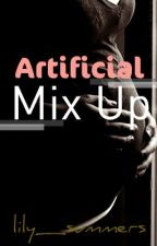 Artificial Mix Up by lily_summers