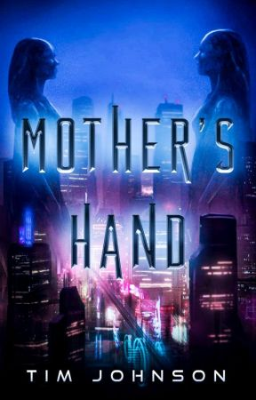 💁♀️Mother's Hand [SciFi] by Tim