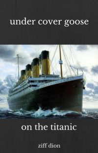 under cover goose on the Titanic (book 1) cover