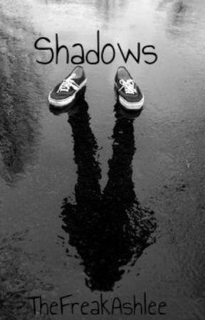 Shadows by TheFreakAshlee