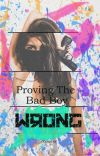 Proving The Bad Boy Wrong (Complete & Editing) cover