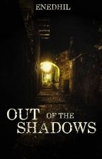 Out Of The Shadows by Enedhil