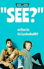 """See?"" » Zarry ✔ by itsZaynAndhaRRY"