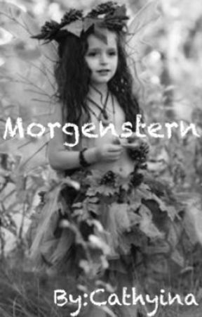 MORGENSTERN  by Cathyina