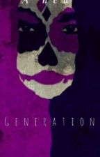A New Generation (Complete) by ElizaDuivenvoorde
