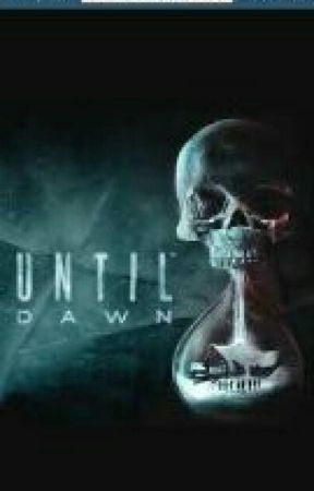 Until Dawn  ( Copyrighted ) by DuskyFawn