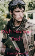 Dad? He's your dad?  by HannahroseHill