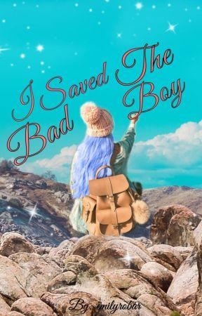 I Saved The Bad Boy by emilyrobar