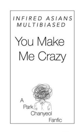 [ON HOLD] You Make Me Crazy by multibiased