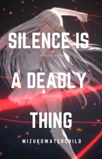 Silence is a deadly thing. (Naruto Fanfic) cover