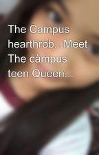 The Campus hearthrob...Meet The càmpus teen Queen... by MsGinny_weasley26