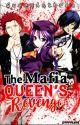 The Mafia Queen's Revenge 👑❤ (Revising) by QueenAsthrea