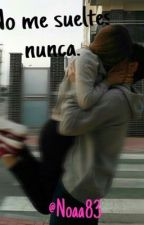 No me sueltes nunca. by Noaa83