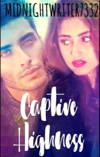 Captive Highness - He Kidnapped The Princess