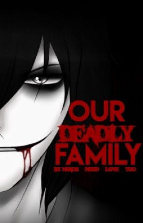Our Deadly Family  (creepy-pasta xreader)  by nerds_need_love_too