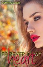 Forever In My Heart by XxTiCkLe-xX
