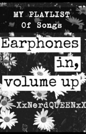 ♡ My Playlist Of Songs ♡ by XxNerdQUEENxX