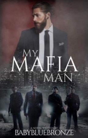 My Mafia Man by babybluebronze