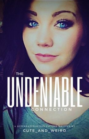 The Undeniable Connection {A Supernatural FanFiction}DeanxAngel!OC by Cute_and_Weird