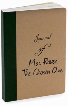 The Journal of Mac Raven: The Chosen One by Pizzaface112