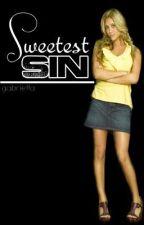 Sweetest Sin (ON HOLD) by XxLiKeaDuDexX