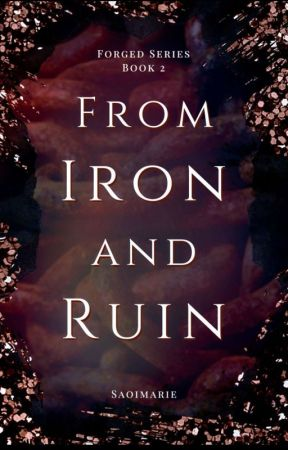 From Iron and Ruin by SaoiMarie