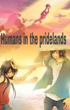 Humans in the pridelands (Under Construction) (ON HOLD)  by lushe-nee