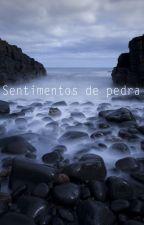 Sentimentos De Pedra by MarianaCosta0209