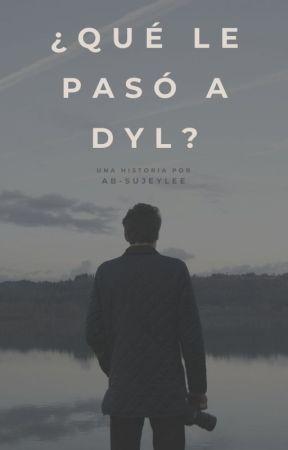 ¿Qué le pasó a Dyl? by Ab-Sujeylee