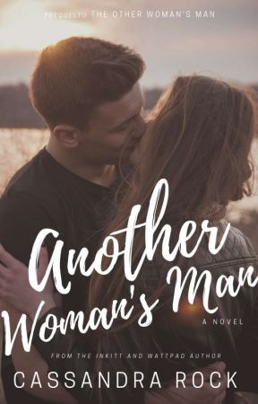 Another Woman's Man ✔ (Another Woman Series #1) by UnbrokenLolita