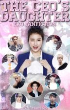 The CEO's Daughter || EXO fanfiction by peachixkms