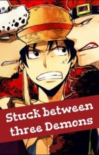Stuck Between Three Demons (One Piece Fanfic) [Continued by jordybaby97] by 7Panda7