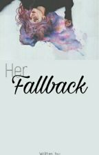 Her Fallback by angielynhatesyou