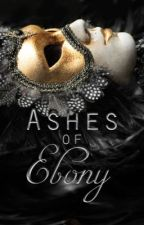 The Ashes of Ebony by musical_riley