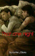 That one night (Destiel-highschool) by Hunter_Gloria