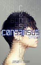 Consensus: Part 1 - Citizen by JasonTesar