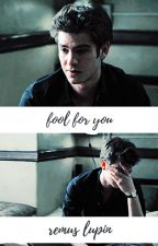 fool for you {remus lupin] by kill-zones