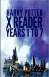 Harry potter x reader years 1 to 7 (under extreme editing) cover