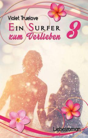 Ein Surfer zum Verlieben 3 | #Wattys2016 by ViolaPltz